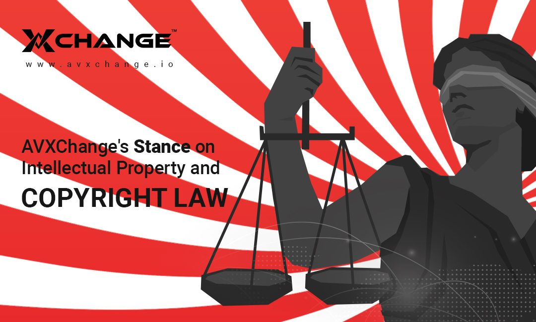 AVXChange's Stance on Intellectual Property and Copyright Law