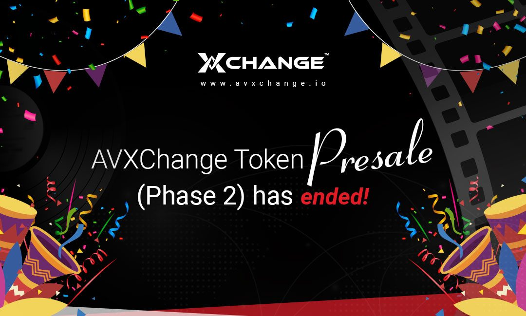 AVXChange Token Presale Phase 2 has ended!